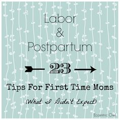 Things I Didn't Expect: Labor and Postpartum Tips for First-Time Moms-to-Be | EccentricOwl