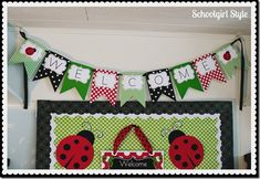 Don't forget to add a WELCOME banner! Schoolgirl Style