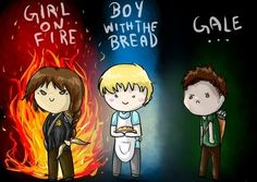 Girl on Fire + Boy with the Bread = Toast................ Girl on Fire + Gale = NOTHING