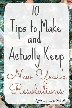 10 Top Tips for Making and Keeping New Years Resolutions.  The best ideas, motivation and inspiration to achieve your healthy goal settings for the upcoming year. / Running in a Skirt