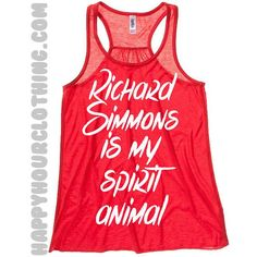 Richard Simmons Is My Spirit Animal..  Flowy by HappyHourClothing