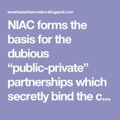 """NIAC forms the basis for the dubious """"public-private"""" partnerships which secretly bind the commercial and intelligence technology worlds. It is the embodiment of the military-industrial complex that President Dwight D. Eisenhower warned us about."""