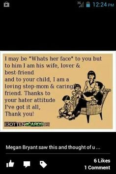 Lol so true. My step daughter says different when she is with us. Says she loves me but have to change that when mom is around haha Change Quotes, Quotes To Live By, True Quotes, Funny Quotes, Baby Mama Drama, Just In Case, Just For You, Mom Quotes From Daughter, Crazy Ex