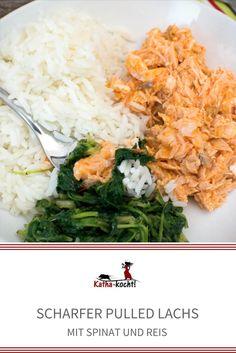 Scharfer Pulled Lachs mit Spinat und Reis - katha-kocht!