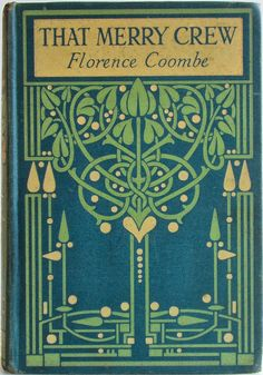 That Merry Crew by Florence Coombe, London, Glasgow and Bombay: Blackie and Son Limited c1900 binding design by Talwin Morris  | Beautiful Antique Books