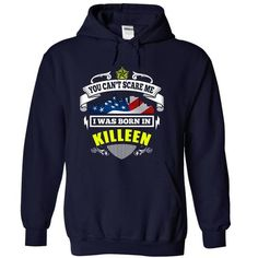 You Cant Scare Me, I Was Born In Killeen - #gift card #couple gift. MORE INFO  => https://www.sunfrog.com/States/You-Cant-Scare-Me-I-Was-Born-In-Killeen-NavyBlue-18765570-Hoodie.html?id=60505