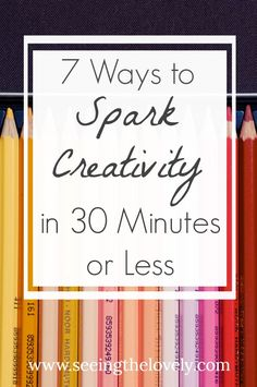 Are you feeling drained from work or stuck with writer's block? Here are 7 ways to spark creativity in your life in 30 minutes or less! Try one of these easy DIY ideas to fill you with creative design ideas and motivation!