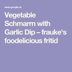 Vegetable Schmarrn with Garlic Dip – frauke's foodelicious fritid
