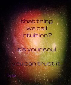 Trust your soul .I'm so glad I trust my intuition! Spiritual Awakening, Spiritual Quotes, Spiritual Life, Spiritual Religion, Spiritual Messages, Spiritual Growth, Mantra, Affirmations, E Mc2