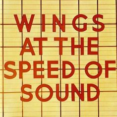 Wings At The Speed Of Sound | PaulMcCartney.com