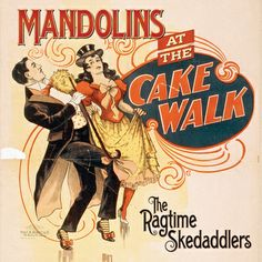 Mandolins at the Cake Walk, by The Ragtime Skedaddlers