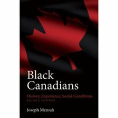 Black Canadians: History, Experience, Social Conditions: Joseph Mensah: 9781552663455: Books - Amazon.ca