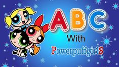ABCD with The Powerpuff Girls Learn ABC Nursery Rhymes for babies Alphabet Song For Kids, Alphabet Songs, Abc Nursery Rhymes, Rhymes For Babies, Phonics Song, Kids Songs, Powerpuff Girls, Toddlers, Learning