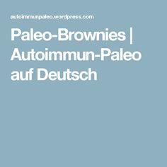 Paleo-Brownies   Autoimmun-Paleo auf Deutsch