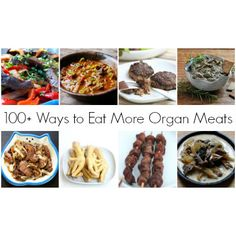 100+ Ways to Eat More Organ Meats - The Ultimate Offal and Odd Bits Recipe Round-Up