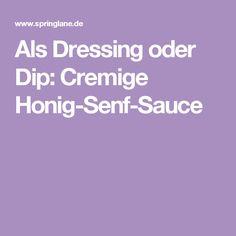 Als Dressing oder Dip: Cremige Honig-Senf-Sauce