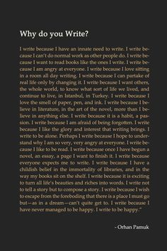 "- Ferit Orhan Pamuk, ""My Father's Suitcase"", Nobel Prize for Literature lecture, December 7, 2006."