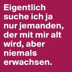 #Erwachsen #Alt #Alter #Beziehung #Liebe #Leben #Boldomatic #Sprüche