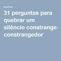 31 perguntas para quebrar um silêncio constrangedor