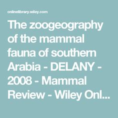 The zoogeography of the mammal fauna of southern Arabia - DELANY - 2008 - Mammal Review - Wiley Online Library