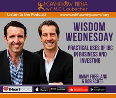 103: Wisdom Wednesday: Jimmy Freeland and Bob Scott Discusses Practical Uses Of Infinite Banking In Business and Investing