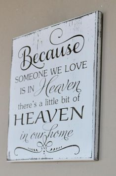 Because Someone We Love Is In Heaven There's A Little Bit Of Heaven In Our Home, Wood Sign, Honoring Deceased Mourning Gift, In Memory Of Wood Signs Home Decor, Diy Wood Signs, Wall Signs, Diy Home Decor, Wood Signs Sayings, Sign Quotes, Prayer Quotes, Faith Quotes, Memory Wall