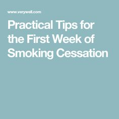 Practical Tips for the First Week of Smoking Cessation