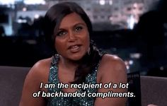 Mindy Kaling On Backhanded Compliments