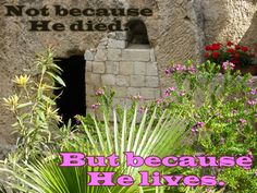 Random Giggles: Not because He died. But because He lives. #BecauseofHim