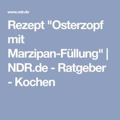 """Rezept """"Osterzopf mit Marzipan-Füllung""""   NDR.de - Ratgeber - Kochen"""