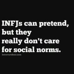 Seriously though. I only pretend if it will help me avoid conflict or criticism. But really, social norms are stupid.