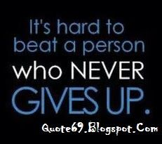 Courage quotes { Never Quit } for Whatsapp