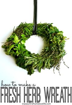 How to make a Fresh Herb Wreath   First Home Love Life