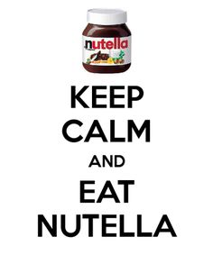 KEEP CALM AND EAT NUTELLA. Another original poster design created with the Keep Calm-o-matic. Buy this design or create your own original Keep Calm design now. Keep Calm Baby, Keep Calm And Drink, Keep Calm And Love, Keep Calm Posters, Keep Calm Quotes, Affiches Keep Calm, Keep Calm Wallpaper, Keep Clam, Keep Calm Signs