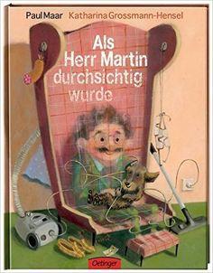 Als Herr Martin durchsichtig wurde: Amazon.de: Paul Maar, Katharina Grossmann-Hensel: Bücher