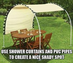 #RECYCLE A SHOWER CURTAIN add some PVC piping to recreate - #shady spot created. Holes already on one side. Either cut poke some holes in at same width and add hooks OR sew a piece of tape then create holes. If you wanted a large area sew two curtains tog, holes on outside edges.  Place a third PVP pipe in the centre to support it. When you buy PVC pipe, look for an insert to fit in it for grounding.