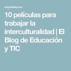 10 películas para trabajar la interculturalidad | El Blog de Educación y TIC Educacion Intercultural, Blog, Kids, Proposals, School, Children, Boys, Babies, Kids Part