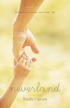 Coperta_Neverland_Radu-Gavan Neverland, Ebook Pdf, Holding Hands, Editorial, Link, Literatura, Author, Italia, Finding Neverland