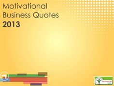 Business is combination of wealth and intellect. You can't count on money every time. Motivational Business Quotes