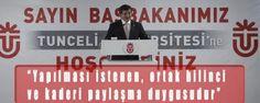 """Başbakan Davutoğlu, Tunceli Üniversitesi'nde konuştu. Yapılması istenen, ortak bilinci ve kaderi paylaşma duygusudur"""""""