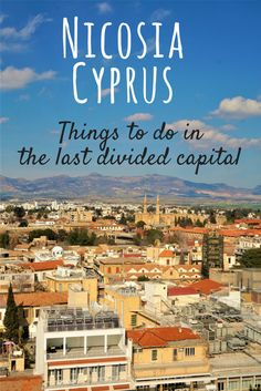 Things to do in Nicosia, capital of Cyprus