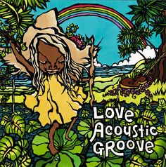 LOVE ACOUSTIC GROOVE MESSAGE FROM ALOHA  #art #music #cd #hawaii