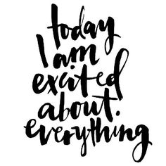 What about you guys? ✨ Happy weekend! #quote #excited #weekend