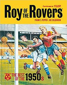 On September 1954 a new weekly sports anthology comic called Tiger was launched in the UK. It's lead strip, Roy of the Rovers – a story starring a young footballer called Roy Race who played for Melchester Rovers – quickly became a fan favourite. Physical Comedy, 65th Anniversary, Teen Romance, Football Pictures, Reading Groups, Latest Books, School Boy, Football Cards, Childhood Memories