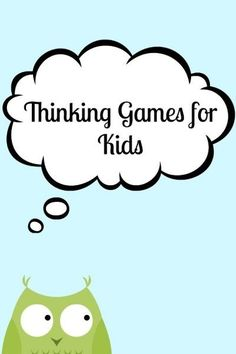 Fun thinking games for kids. Great boredom busters for waiting, in restaurants, etc.