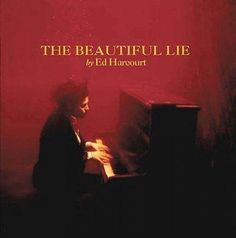 Ed Harcourt - The Beautiful Lie