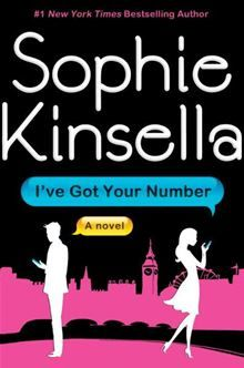 """I've Got Your Number: A Novel"" by Sophie Kinsella"