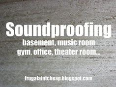 soundproofing a room on a budget, basement ideas, diy, home maintenance repairs, how to, wall decor