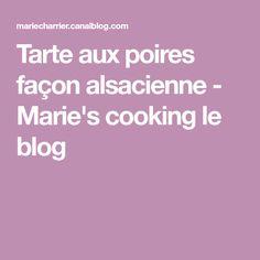 Tarte aux poires façon alsacienne - Marie's cooking le blog