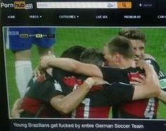 Someone uploaded the Brazil vs Germany game onto Pornhub #LAD